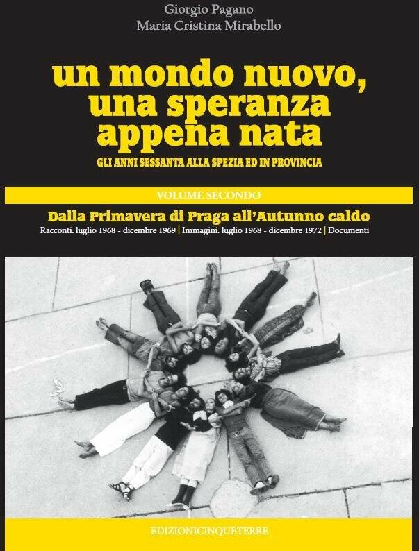 Un mondo nuovo, una speranza appena nata. Gli anni Sessanta alla Spezia ed in provincia Vol.2